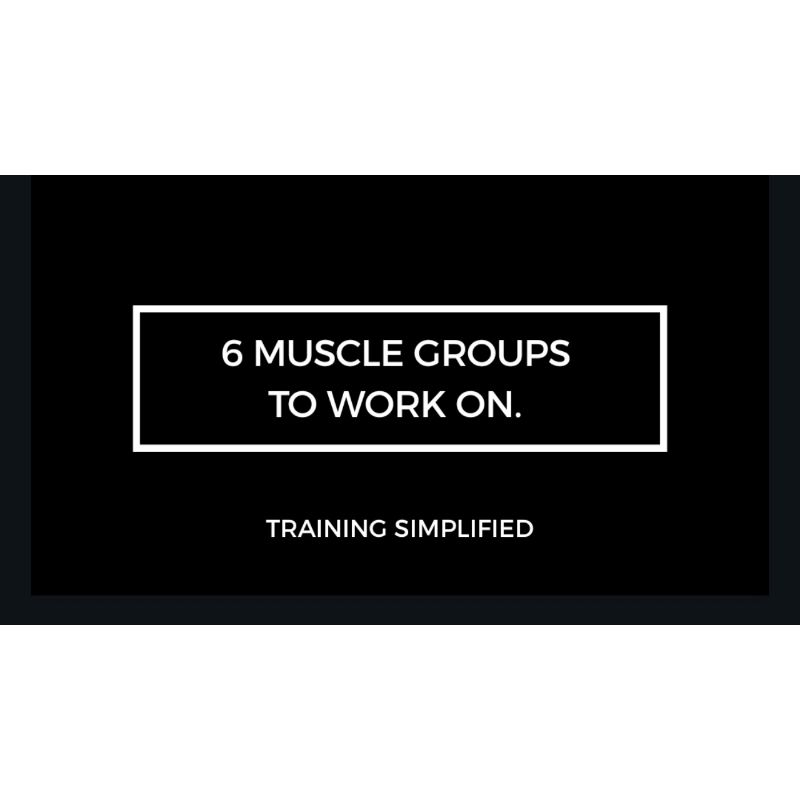 6 muscle groups to WORK ON!
